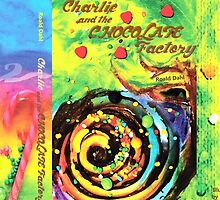 Charlie and the Chocolate Factory by underwatercity