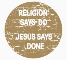 Religion says do - Jesus says done Kids Clothes
