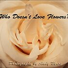 WHO DOESN'T LOVE FLOWERS Calendar by andymars