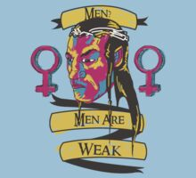 Men? Men are weak. Kids Clothes