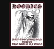 HOODIES - BAD-ASS FASHION SINCE THE DAWN OF TIME by Tania  Donald