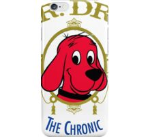 The chronic- Clifford the Big Red Dog iPhone Case/Skin