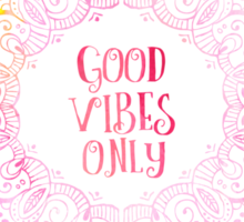 Good Vibes Only  print Sticker