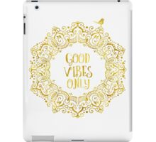 Good Vibes Only Golden iPad Case/Skin