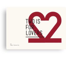 2 IS FOR LOVERS - TYPOGRAPHY EDITION - DIN Canvas Print