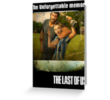 The Last of Us Unforgettable Memory Greeting Card