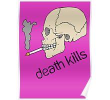 Death kills... Poster