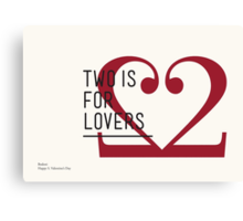 2 IS FOR LOVERS - TYPOGRAPHY EDITION - BODONI Canvas Print
