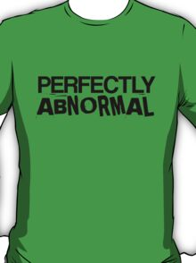 Perfectly Abnormal T-Shirt