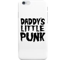 Daddy's Little Punk // Black iPhone Case/Skin