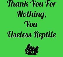 Thank you for nothing, you useless reptile by Chickadee65