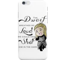 We could have shot him in the dark - Haldir - Black font iPhone Case/Skin