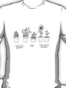 Plants Are Friends 2 T-Shirt