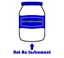 Mayonnaise Is Not An Instrument - Spongebob Squarepants Photographic Print
