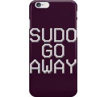 >sudo go away iPhone Case/Skin
