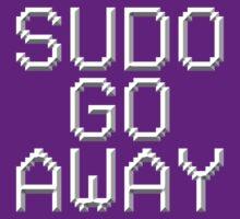 >sudo go away T-Shirt