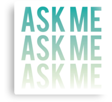 Ask Me, Three Times - Smiths Canvas Print