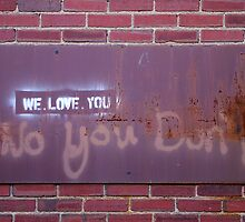 We Love You - No You Don't by rdshaw