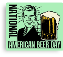 NATIONAL AMERICAN BEER DAY Canvas Print
