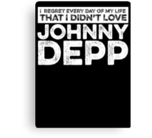 Regret Every Day - Johnny Depp (Variant) Canvas Print