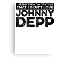 Regret Every Day - Johnny Depp Canvas Print