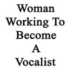 Woman Working To Become A Vocalist  by supernova23