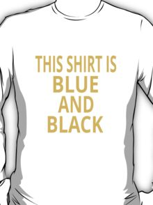 This Shirt Is Blue And Black T-Shirt