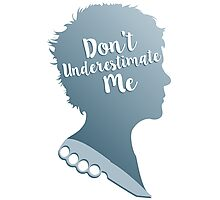 Don't Underestimate Me Photographic Print