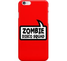 ZOMBIE DISCO SQUAD SPEECH BUBBLE by Zombie Ghetto iPhone Case/Skin