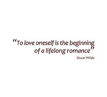 To love oneself is the beginning of a lifelong romance (Amazing Sayings) by gshapley