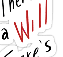 Where there's a Will, there's a Way - RED Sticker