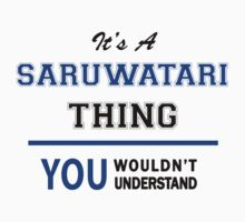 It's a SARUWATARI thing, you wouldn't understand !! T-Shirt