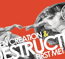 Creation meets Destruction by lifewithlouis