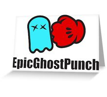 EpicGhostPunch Greeting Card