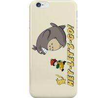 Hey Lets GO! iPhone Case/Skin