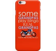 SOME GRANDPAS PLAY BINGO REAL GRANDPAS RIDE MOTORCYCLES iPhone Case/Skin