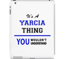 It's a YARCIA thing, you wouldn't understand !! iPad Case/Skin