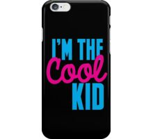 I'm the COOL KID iPhone Case/Skin