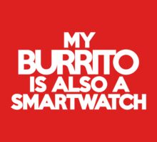 My burrito is also a smart watch Kids Clothes