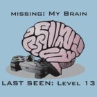 Missing: My Brain by Oubliette