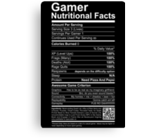 Gamer Nutritional Facts Canvas Print