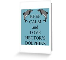 Keep calm and love Hector's dolphins Greeting Card