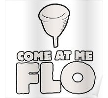 Come at me FLO Poster