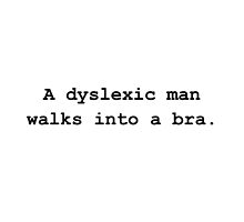 Dyslexic Man Bra by TheBestStore