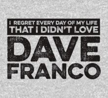 Regret Every Day - Dave Franco by huckblade