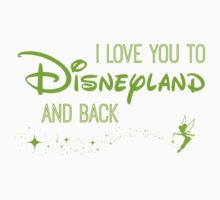 I Love You to Disneyland and Back Green T-Shirt