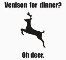 Venison Deer Pun T-Shirt