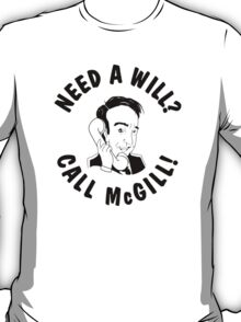 Need a Will? Call McGill! T-Shirt
