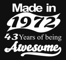 made in 1972 43 years of being awesome T-Shirt