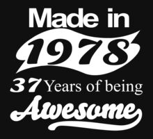 made in 1978 37 years of being awesome T-Shirt